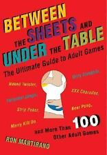 Between the Sheets and Under the Table: The Ultimate Guide to Adult Games by Ma