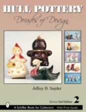 HULL POTTERY: Decades of Design by Jeffrey Snyder HB New