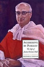Aggressive in Pursuit: The Life of Justice Emmett Hall (Osgoode Society for Cana