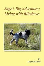 Sage's Big Adventure: Living with Blindness : The Pet Adventure Series by...