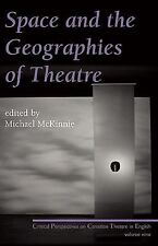 Space and the Geographies of Theatre: Critical Perspectives on Canadian Theatre