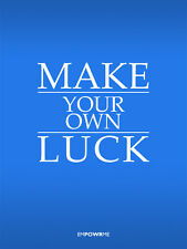 "MOTIVATIONAL INSPIRATIONAL SUCCESS POSTER 18x24"" ""Make Your Own Luck"""