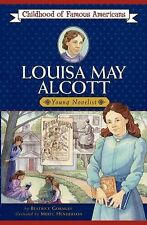Louisa May Alcott (Childhood of Famous Americans) by Gormley, Beatrice
