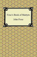 Foxe's Book of Martyrs by John Foxe (2011, Paperback)