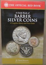 Red Book of Barber Silver Coins A Complete History and Price Guide By Bowers