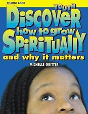 Discover How to Grow Spiritually Youth Student Book: And Why It Matters