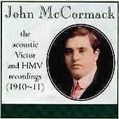 John McCormack: The Acoustic Victor and HMV Recordings (1910-11) New Sealed