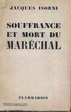 PETAIN / SOUFFRANCE ET MORT DU MARECHAL - JACQUES ISORNI-1951- GUERRE 1939-1945