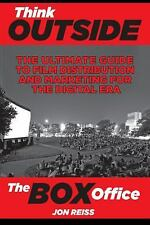 Think Outside the Box Office: The Ultimate Guide to Film Distribution and Market
