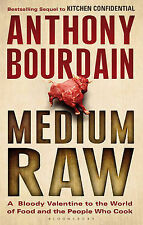 Medium Raw: A Bloody Valentine to the World of F, Anthony Bourdain, New