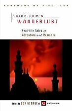 Wanderlust : Real-Life Tales of Adventure and Romance (2000, Paperback)