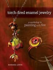 Torch-Fired Enamel Jewelry: A Workshop in Painting with Fire, Barbara Lewis
