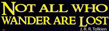 Not All Who Wander Are Lost ~ J.R.R. Tolkien - Magnetic Bumper Sticker Magnet