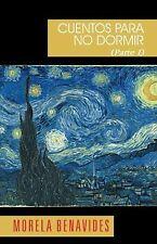 Cuentos Para No Dormir Part 1 by Morela Benavides (2013, Paperback)