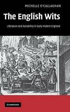 The English Wits: Literature and Sociability in Early Modern England, O'Callagha