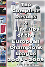 The Complete Results and Line-ups of UEFA European Champions League 2004-2009