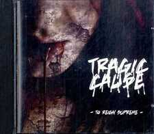 TRAGIC CAUSE To Reign Supreme CD EXCELLENT