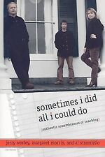 Sometimes I Did All I Could Do: Authentic Remembrances of Teaching, , Good Book