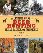 ULTIMATE GUIDE TO DEER HUNTING SKILLS, TACTICS, AN - JAY CASSELL (PAPERBACK)
