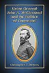 NEW - Union General John A. McClernand and the Politics of Command