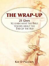 The Wrap-Up: 21 Days to Learn What the Bible Teaches about the End of the Age