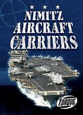Nimitz Aircraft Carriers (Torque Books: Military Machines) (Torque: Military Mac
