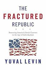 The Fractured Republic : Renewing America's Social Contract in the Age of...
