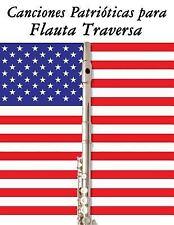 Canciones Patrióticas para Flauta Traversa : 10 Canciones de Estados Unidos...