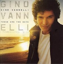 These Are the Days by Gino Vannelli (CD, Mar-2006, Universal) Best of - Mint!