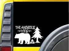 The Answer is Yes Sticker k239 6 inch bear camping decal