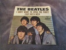 Beatles, Eight Days A Week / I Don't Want To Spoil The Party   w/ Picture Sleeve