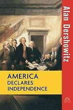 America Declares Independence,Alan Dershowitz History of the Declaration HC VG