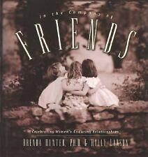In the Company of Friends: Celebrating Women's Enduring Relationships