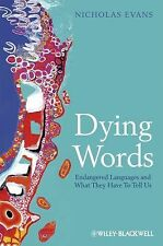 Dying Words : Endangered Languages and What They Have to Tell Us 9 by...