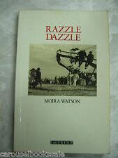 Razzle Dazzle Memoir Childhood Tasmania Melbourne 1920's-30' Moira Watson pb A94