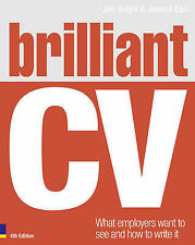 Brilliant CV: What Employers Want to See and How to Write it (Brilliant Business