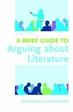 A Brief Guide to Arguing about Literature (Resources for Argumentation, Reading