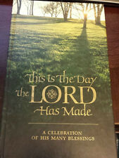 This Is the Day the Lord Has Made A Celebration of His Many Blessings