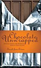 Chocolate Unwrapped: Taste and Enjoy the World's Finest Chocolate by Sarah...