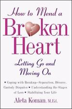 How to Mend a Broken Heart: Letting Go and Moving On- Aleta Koman,M.Ed (1998,PB)