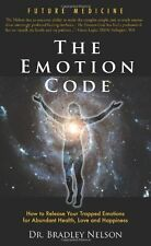 The Emotion Code by Bradley Nelson, (Paperback), Wellness Unmasked Publishing ,