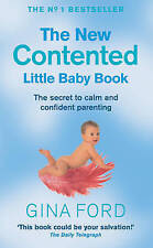 The New Contented Little Baby Book: The Secret to Calm and Confident Parenting …