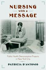 Critical Issues in Health and Medicine: Nursing with a Message : Public...