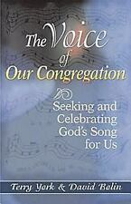 The Voice of Our Congregation: Seeking And Celebrating God's Song for Us
