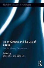 Asian Cinema and the Use of Space: Interdisciplinary Perspectives (Routledge Adv