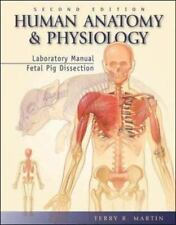Human Anatomy and Physiology, Fetal Pig Dissection by Terry R. Martin (2003,...