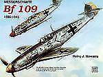 Messerschmitt Bf 109: 1936-1945 (Schiffer Military History), Nowarra, Heinz J.,