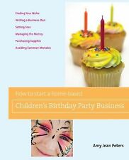 How to Start a Home-Based Children's Birthday Party Business Home-Based Busines