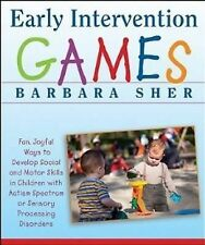 Early Intervention Games: Fun, Joyful Ways to Develop Social and Motor Skills...