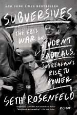 SUBVERSIVES  By Rosenfeld, Seth FBI'S WAR ON STUDENT RADICALS UNCORRECTED PROOF